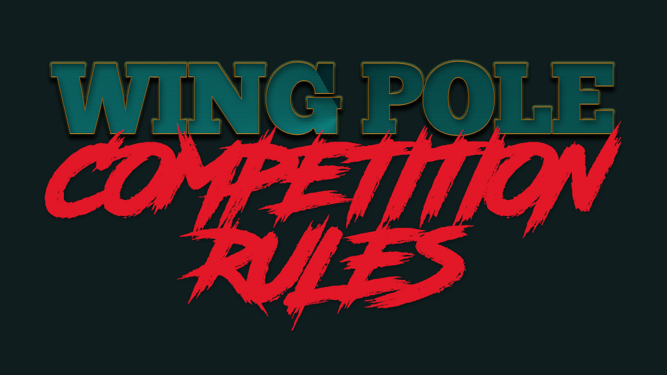 Wing Pole Competition Rules